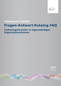 Fragen-Antwort-Katalog FAQ: Technologietransfer in eigenständigen Organisationsformen