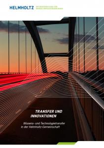 Transfer und Innovationen – Wissens- und Technologietransfer in der Helmholtz-Gemeinschaft
