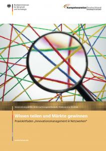 """Wissen teilen und Märkte gewinnen Praxisleitfaden """"Innovationsmanagement in Netzwerken"""""""