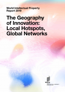 World Intellectual Property Report 2019 – The Geography of Innovation: Local Hotspots, Global Networks
