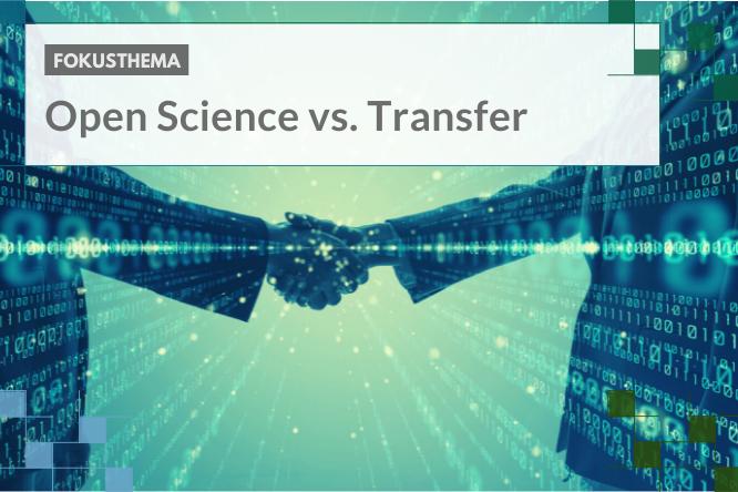 Neues Fokusthema: Open Science vs. Transfer